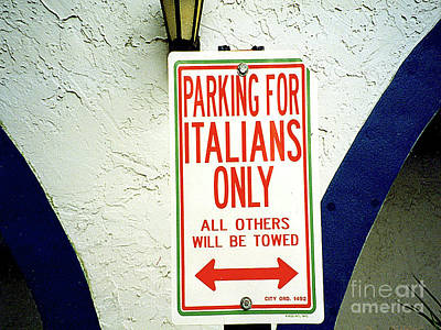 Photograph - Parking Lot Sign - For Italians Only by Merton Allen