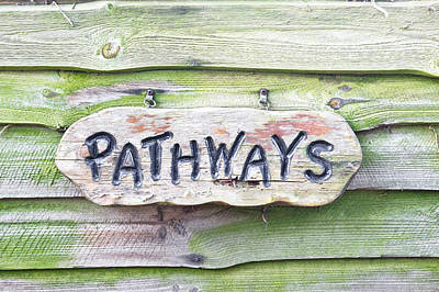 Old Home Place Photograph - Pathways Sign by Tom Gowanlock