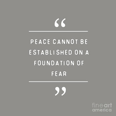 Peace Cannot Be Established On Fear Art Print by Liesl Marelli