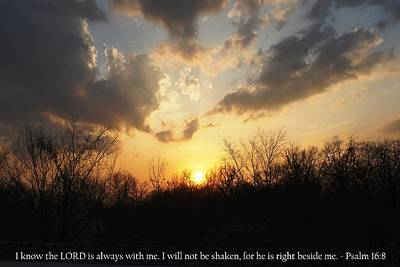 Photograph - Peaceful Sunset With Psalm 16-8 Scripture by Matt Harang