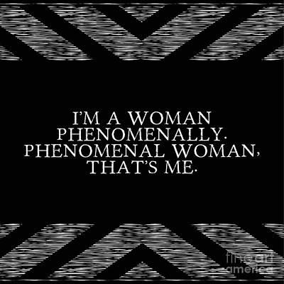 Phenomenal Woman That's Me Print by Liesl Marelli