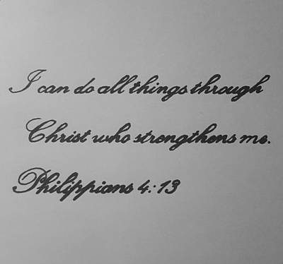 Caligraphy Drawing - Philippians Four Thirteen by Larry Lefler