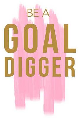 Pink Goal Digger Print by Elizabeth Taylor