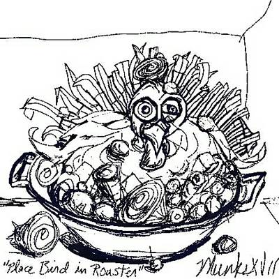 Drawing - Place Bird In Roaster by John Stillmunks