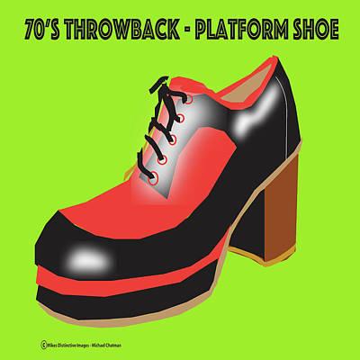 Digital Art - The Platform Shoe by Michael Chatman
