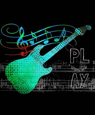 Digital Art - Play 4 by Guitar Wacky