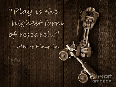 Einstein Photograph - Play Is The Highest Form Of Research. Albert Einstein  by Edward Fielding