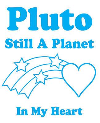 Digital Art - Pluto Still A Planet In My Heart by Mike Lopez