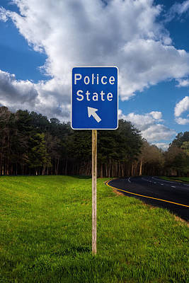 Photograph - Police State Road Sign by Greg Collins