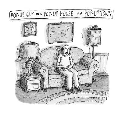 Drawing - Pop-up Guy In A Pop-up House In A Pop-up Town by Roz Chast