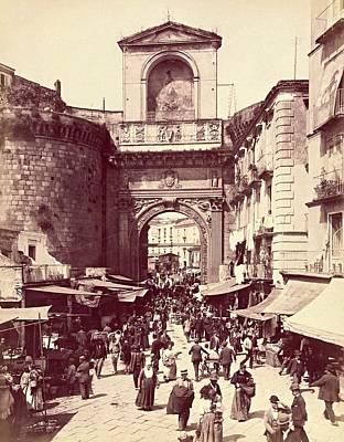 Photograph - Porta Capuana, Napoli, Italy C. 1880 - 1895 by Vintage Printery