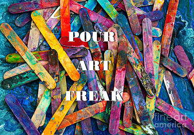 Painting - Pour Art Freak by Expressionistart studio Priscilla Batzell