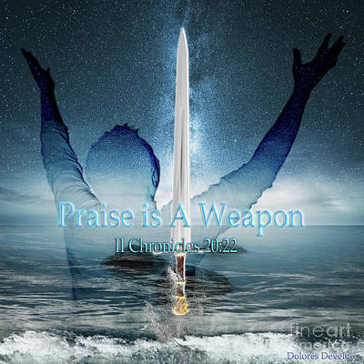 Digital Art - Praise Is A Weapon by Dolores Develde