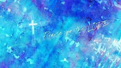 Digital Art - Praise Ye The Lord by Payet Emmanuel
