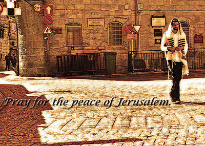Photograph - Pray For The Peace Of Jerusalem by Lydia Holly