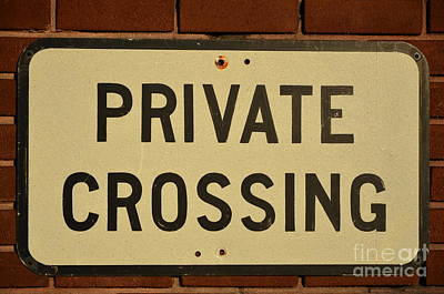 Photograph - Private Crossing Sign by Bob Sample