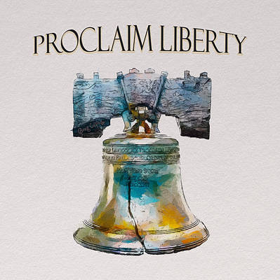 Painting - Proclaim Liberty by Greg Collins