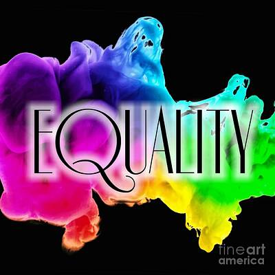 Digital Art - Promote Equality  by Rachel Hannah