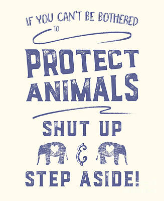 Digital Art - Protect Animals Typography Poster by Nola Lee Kelsey