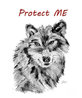 Happy Painting - Protect Me - Wolf Art By Valentina Miletic by Valentina Miletic