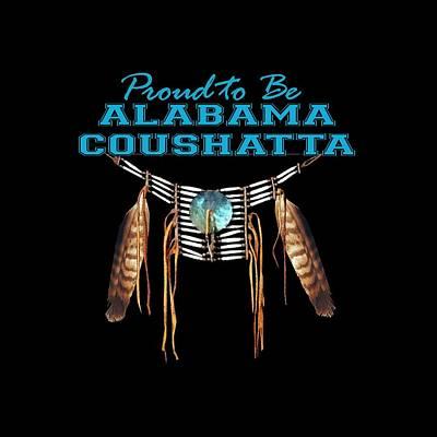 Abenaki Wall Art - Digital Art - Proud To Be Alabama Coushatta - Tribal Pride by Raven SiJohn