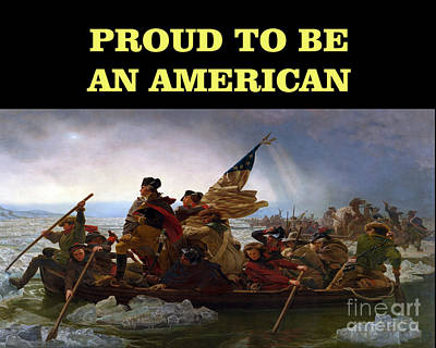 Proud To Be An American-washington Crossing The Deleware Art Print