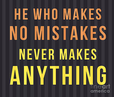 Proverbs Mixed Media - Proverb - He Who Makes No Mistake by Pablo Franchi