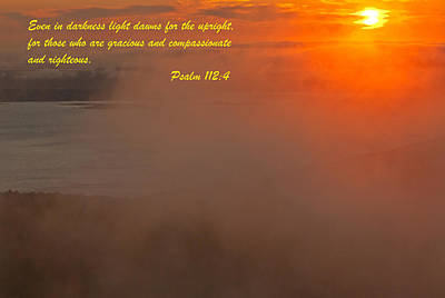 Photograph - Psalm 112-4 by Paul Mangold