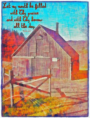 Shed Digital Art - Psalm 71 8 by Michelle Greene Wheeler