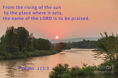 Photograph - Psalms 113-3 by Robert Bales