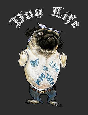 Pug Wall Art - Drawing - Pug Life by John LaFree