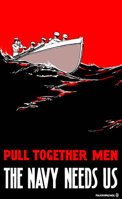 Us Navy Painting - Pull Together Men - The Navy Needs Us by War Is Hell Store