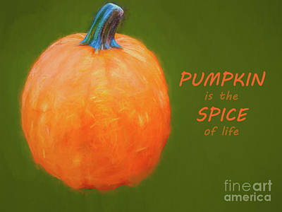 Digital Art - Pumpkin Is The Spice Of Life by Susan Lafleur
