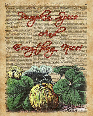 Pumpkin Spice And Everyting Nice Thanksgiving Dictionary Art  Art Print by Joanna Kuch