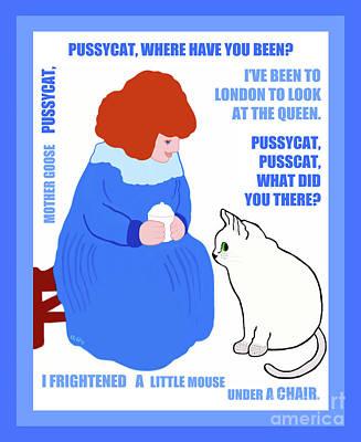 Pussycat, Pussycat By Mother Goose Art Print