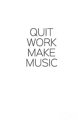 Photograph - Quit Work Make Music by Andrea Anderegg