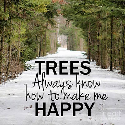 Nikki Vig Mixed Media - Quote Print Trees Always Know How to Make Me Happy by Nikki Vig