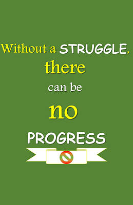 Quote Print - Without A Struggle, There Can Be No Progress Art Print