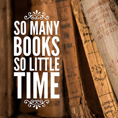 Photograph - Quote So Many Books So Little Time by Matthias Hauser