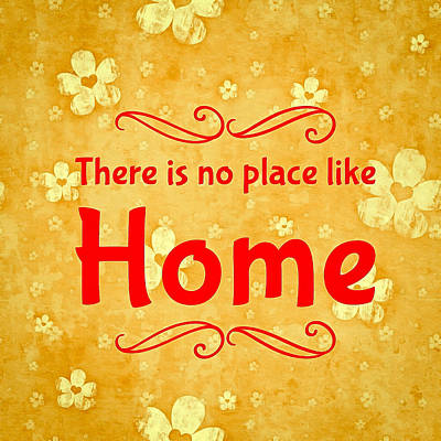 No Place Like Home Digital Art - Quote There Is No Place Like Home by Matthias Hauser
