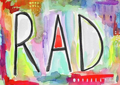 Rad- Art By Linda Woods Art Print by Linda Woods