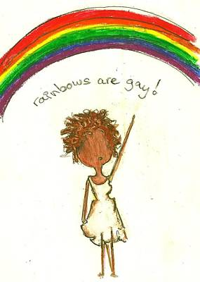 Little Girls98 Drawing - Rainbows Are Gay by Ricky Sencion