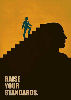Business Digital Art - Raise Your Standards Life Inspirational Quotes Poster by Lab No 4
