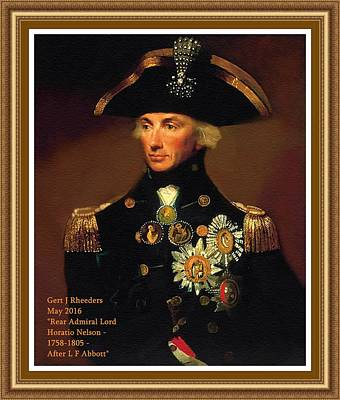 Lord Nelson Painting - Rear- Admiral Lord Horatio Nelson - 1758-1805 After L F Abbott. P A With Decorative Printed Frame. by Gert J Rheeders