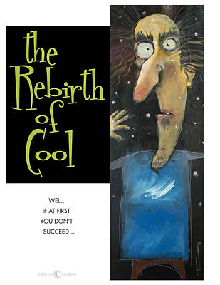 Painting - Rebirth Of Cool Poster by Tim Nyberg
