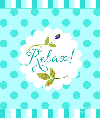 Berry Drawing - Relax, Sentiment Text Art by Tina Lavoie