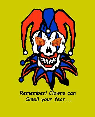 Remember Clowns Can Smell Your Fear Art Print