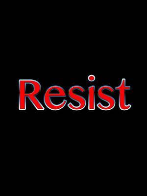Digital Art - Resist by Bill Owen