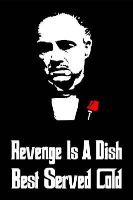 Painting - Revenge Is A Dish Best Served Cold - The Godfather Poster by Beautify My Walls
