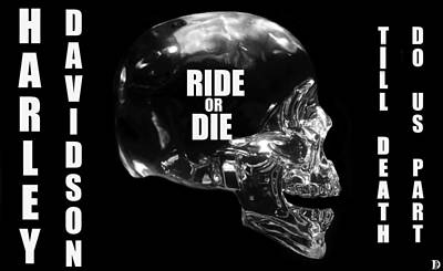 Till Death Do Us Part Photograph - Ride Or Die by David Lee Thompson